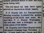 Francis traveled to Pennsylvania for the 50th wedding anniversary of ihs uncle and aunt Thomas Jefferson Bundy and Nancy (Hevener) Bundy. He left on Sunday, 2 February 1908 to attend the anniversary on Wednesday, 5 February 1908. William Bundy also mentions this trip in his biography of Francis. From The Graphic Sentinel, Lake City, Minnesota, vol. 27, no. 22, 5 Feb. 1908.  (Research of Manda Baldwin)