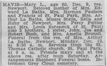 Obituary for Mary Mavis, mother of the Mavis children.  Mrs. Edward LaBathe is Ida Mavis.  Mrs. Arthur LaBathe is Elisabeth Mavis.  Edward and Arthur are double cousins, their fathers are LaBathe brothers, and their mothers are Winberg sisters. Henry Mavis, one of Bob Winberg's childhood friends, is not mentioned in this obituary because he died in 1935.  (Original: Bob Hart, Bob Winberg's USS Wainwright scrapbook.)
